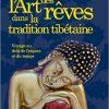Analyse des rêves et Yoga du rêve selon la tradition tibétaine